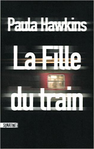 "fille du train 1 - Comment j'ai fini par lire ""La fille du train"" de Paula Hawkins"
