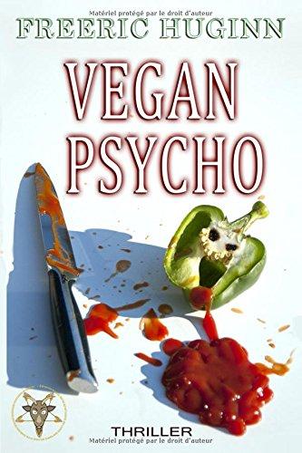 """Vegan - Chronique d'auto-édition """"Vegan Psycho"""" par Freeric Huginn"""