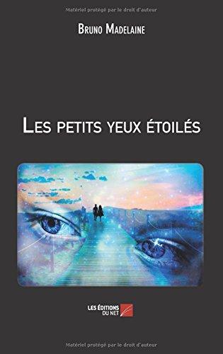 """les petits yeux - Chronique d'auto-édition """"Les petits yeux étoilés"""" Bruno Madelaine"""