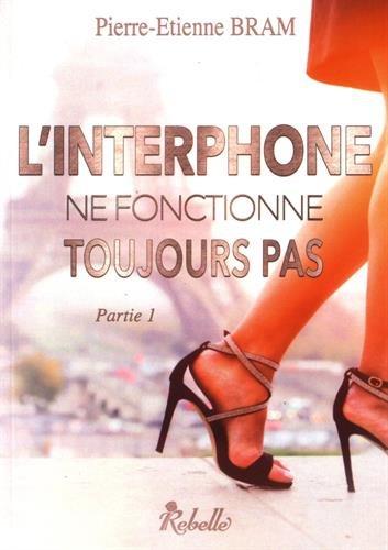 "linterphone - ""L'interphone ne fonctionne toujours pas"" de Pierre-Etienne Bram"