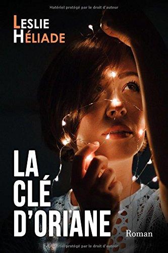 """Oriane - Chronique d'auto-édition """"La Clé d'Oriane"""" par Leslie Héliade"""